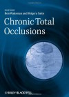 Chronic Total Occlusions - Ron Waksman, Shigeru Saito