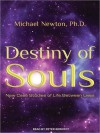 Destiny of Souls: New Case Studies of Life Between Lives (MP3 Book) - Michael Newton, Peter Berkrot