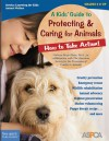 A Kids' Guide to Protecting & Caring for Animals: How to Take Action! - Cathryn Berger Kaye