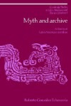 Myth and Archive: A Theory of Latin American Narrative - Roberto González Echevarría