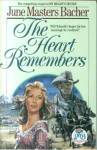 The Heart Remembers - June Masters Bacher
