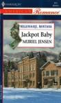 Jackpot Baby (Millionaire, Montana, Book 1) - Muriel Jensen