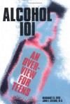 Alcohol 101: Overview / Teens - Margaret O. Hyde