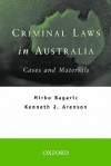 Criminal Laws In Australia: Cases And Materials - Mirko Bagaric, Kenneth J. Arenson, Ken Arenson