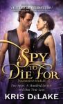 Spy to Die For (Assassins Guild) - Kris DeLake