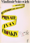 The Life and Extraordinary Adventures of Private Ivan Chonkin - Vladimir Voinovich