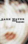 Dark Water - Koji Suzuki, Glynne Walley