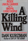 A Killing Wind: Inside Union Carbide and the Bhopal Catastrophe - Dan Kurzman