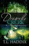 Dragonfly Creek - T.L. Haddix