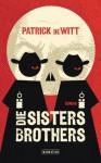 Die Sisters Brothers: Roman (German Edition) - Patrick deWitt, Marcus Ingendaay