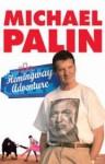Hemingway Adventure - Michael Palin