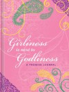 Girliness Is Next to Godliness: A Promise Journal - Barbara Farmer