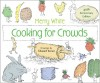 Cooking for Crowds - Edward E Koren, Darra Goldstein