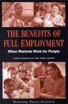 The Benefits Of Full Employment: When Markets Work For People - Jared Bernstein, Dean Baker