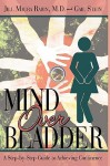 Mind Over Bladder: I Never Met a Bathroom I Didn't Like! - Jill Rabin, Gail Stein