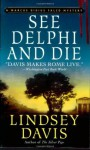See Delphi and Die: A Marcus Didius Falco Mystery (Marcus Didius Falco Mysteries) - Lindsey Davis