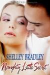 Naughty Little Secret - Shelley Bradley
