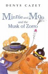 Minnie and Moo and the Musk of Zorro [With Cassette] - Denys Cazet, Barbara Caruso
