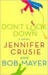 Don't Look Down - Jennifer Crusie, Bob Mayer
