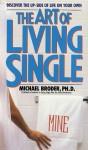 The Art of Living Single - Michael Broder, Edward Beecher Claflin