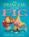 The Princess and the Pig - David H. Dunn, Poly Bernatene
