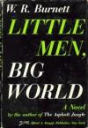 Little Men, Big World - W.R. Burnett