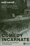 Comedy Incarnate: Buster Keaton, Physical Humor, and Bodily Coping - Noël Carroll