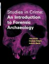Studies in Crime: An Introduction to Forensic Archaeology - John Hunter