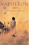 Napoleon: A Biography - Frank McLynn