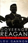 Governor Reagan: His Rise to Power - Lou Cannon