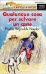 Qualunque cosa per salvare un cane (Brossura) - Phyllis Reynolds Naylor, Alessandra De Vizzi