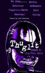 THUGLIT Issue 9 - Rob W. Hart, Jen Conley, Max Sheridan, Stephen Zippilli, Eddie McNamara, R.J. Martin Jr., Stuart Smith, Harry St. John, Adam McFarlane, Todd Robinson