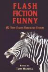 Flash Fiction Funny - Tom Hazuka