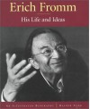 Erich Fromm: His Life and Ideas an Illustrated Biography - Rainer Funk