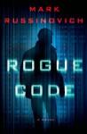 Rogue Code: A Jeff Aiken Novel - Mark Russinovich