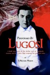 Performed By Lugosi - S. Michael Wilson