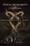 Shadowhunter's Guide: City of Bones (The Mortal Instruments) - Mimi O'Connor