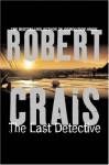 The Last Detective - Robert Crais
