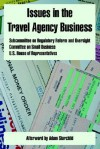 Issues in the Travel Agency Business - United States House of Representatives, Adam Starchild