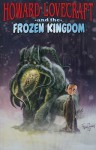 Howard Lovecraft & the Frozen Kingdom - Bruce Brown, Renzo Podestá