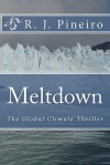 Meltdown: The Global Climate Thriller - R.J. Pineiro