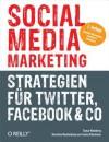 Social Media Marketing - Strategien Fur Twitter, Facebook & Co. - Tamar Weinberg, Corina Pahrmann