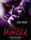 Eternal Hunger (Mark of the Vampire #1) - Laura Wright, Tavia Gilbert