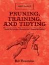 Pruning, Training, and Tidying: Bob's Basics - Bob Flowerdew