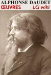 Alphonse Daudet - Oeuvres (Illustré) (LCI wiki) (French Edition) - Alphonse Daudet, LCI