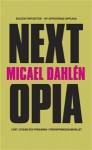 Nextopia: Livet, lyckan och pengarna i förväntningssamhället - Micael Dahlén