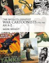 The World's Greatest War Cartoonists and Caricaturists, 1792-1945 - Mark Bryant