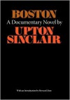 Boston: A Documentary Novel of the Sacco Vanzetti Case - Upton Sinclair