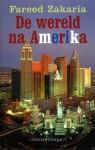Wereld na Amerika: ...en de opkomst van de rest - Fareed Zakaria, Peter van Huizen