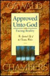 Approved Unto God: The Spiritual Life of the Christian Worker - Oswald Chambers